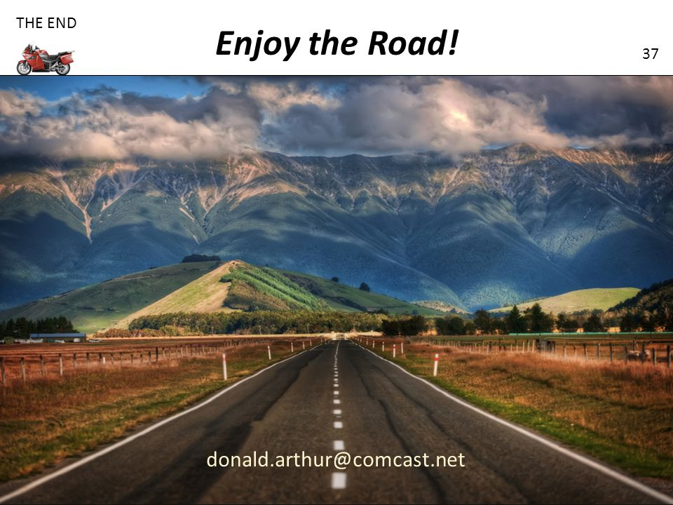 THE END Enjoy the Road! donald.arthur@comcast.net