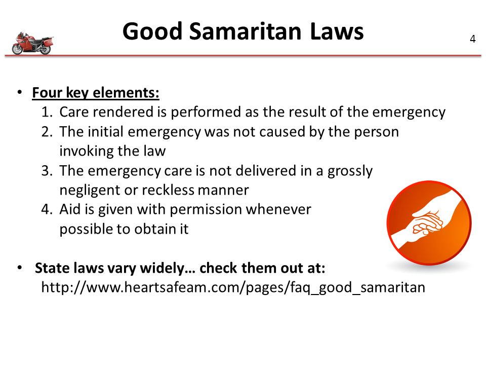 Good Samaritan Laws Four key elements: