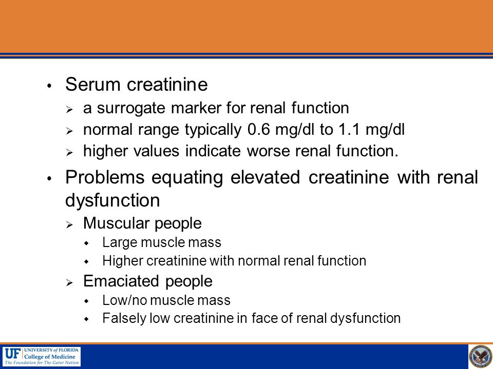 Problems equating elevated creatinine with renal dysfunction