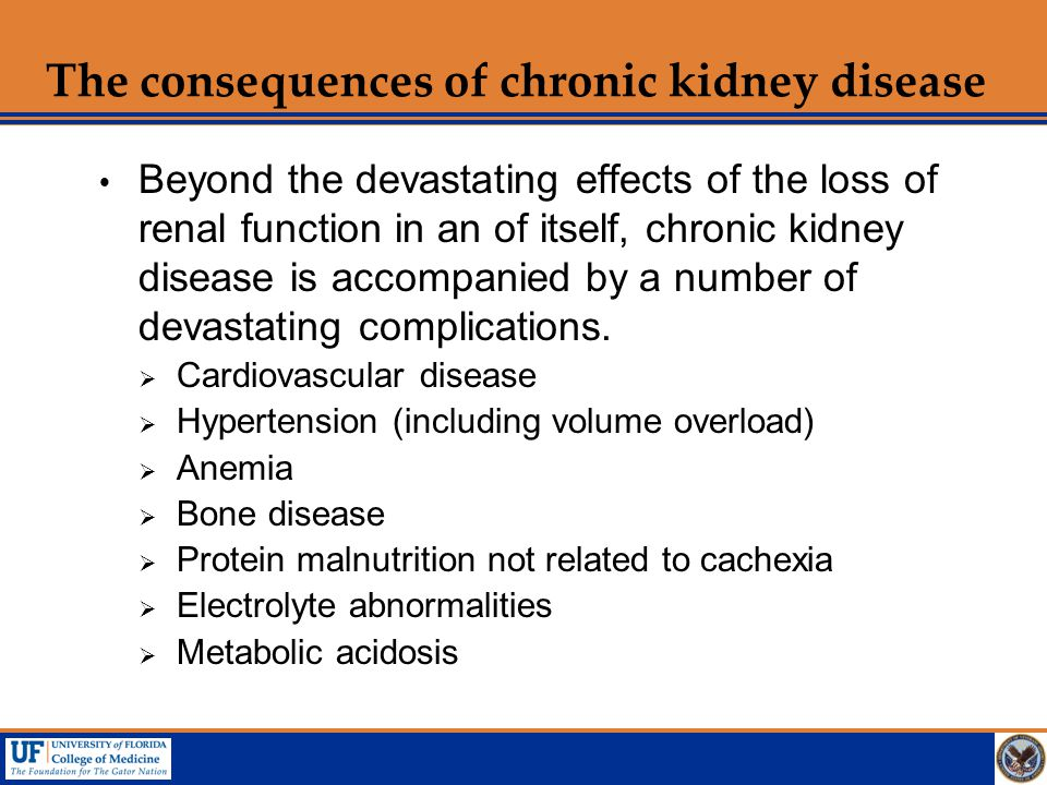The consequences of chronic kidney disease