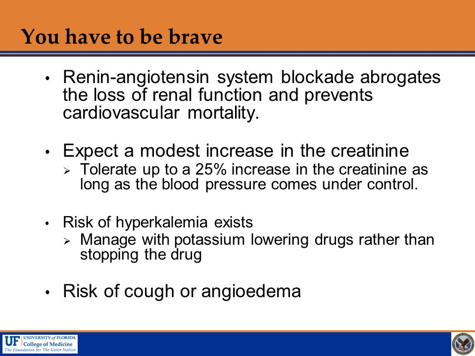 You have to be brave Renin-angiotensin system blockade abrogates the loss of renal function and prevents cardiovascular mortality.