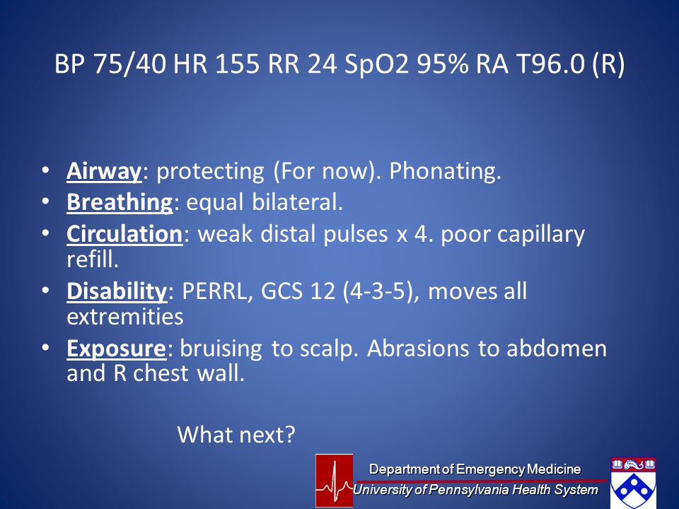 BP 75/40 HR 155 RR 24 SpO2 95% RA T96.0 (R) Airway: protecting (For now). Phonating. Breathing: equal bilateral.