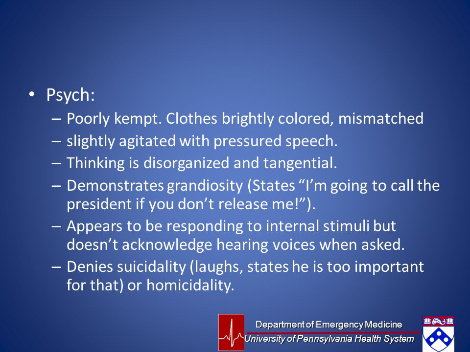 Psych: Poorly kempt. Clothes brightly colored, mismatched