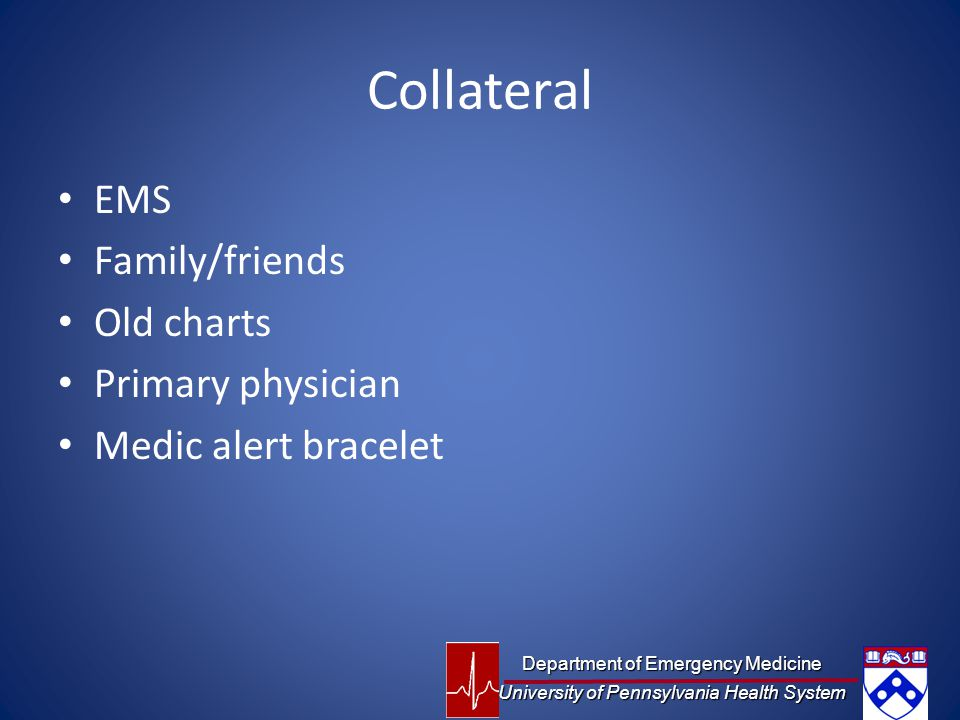 Collateral EMS Family/friends Old charts Primary physician