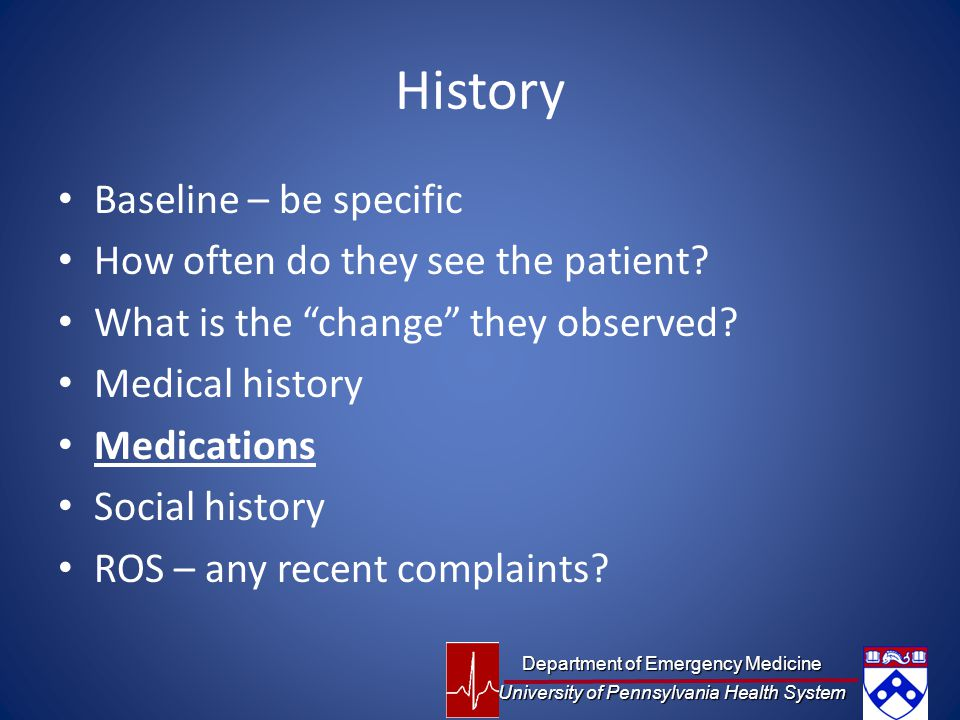 History Baseline – be specific How often do they see the patient