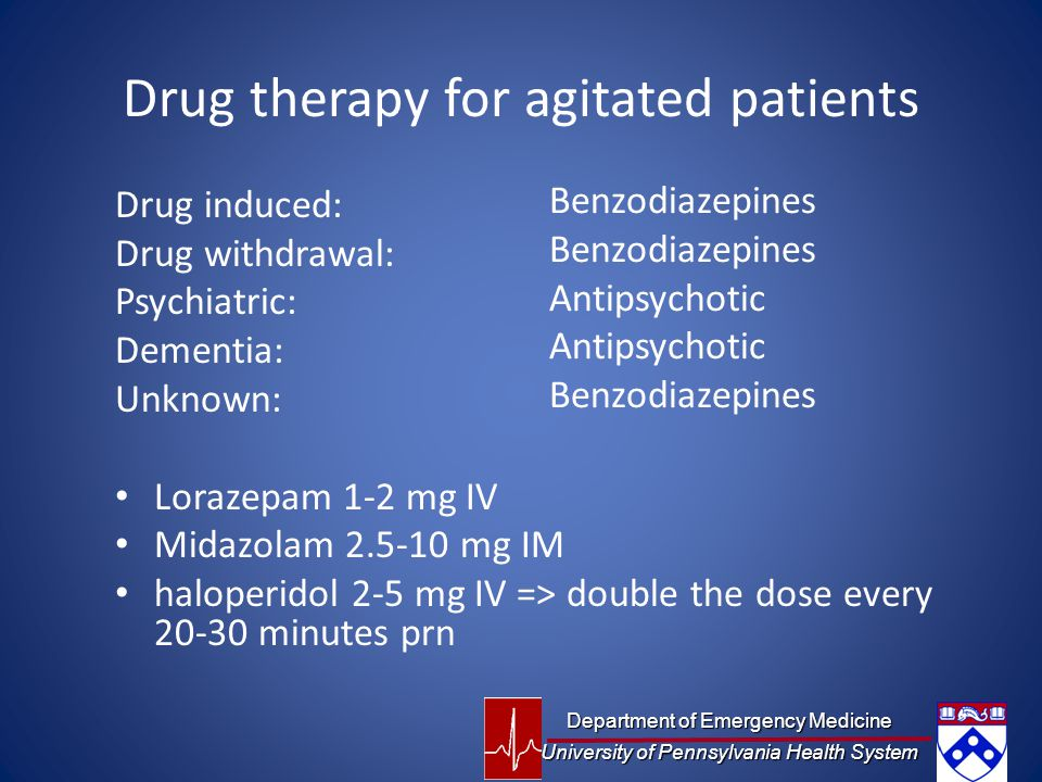 Drug therapy for agitated patients