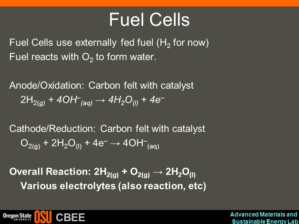 Fuel Cells Fuel Cells use externally fed fuel (H2 for now)