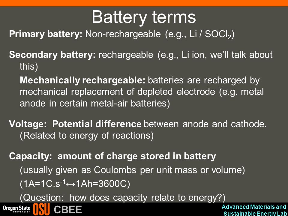 Battery terms Primary battery: Non-rechargeable (e.g., Li / SOCl2)