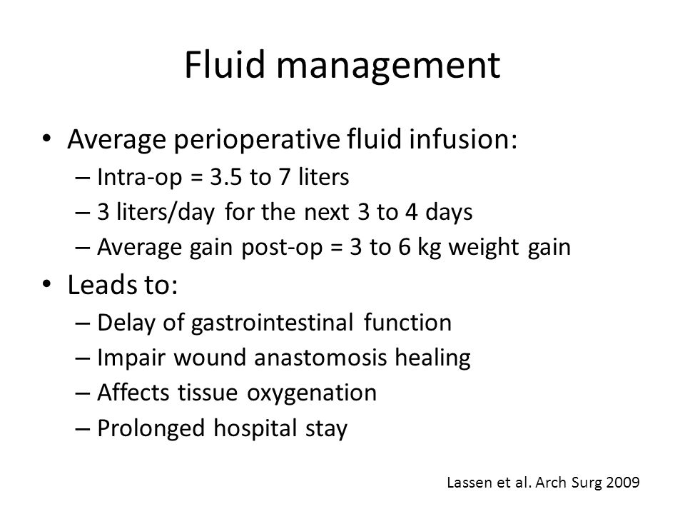Fluid management Average perioperative fluid infusion: Leads to: