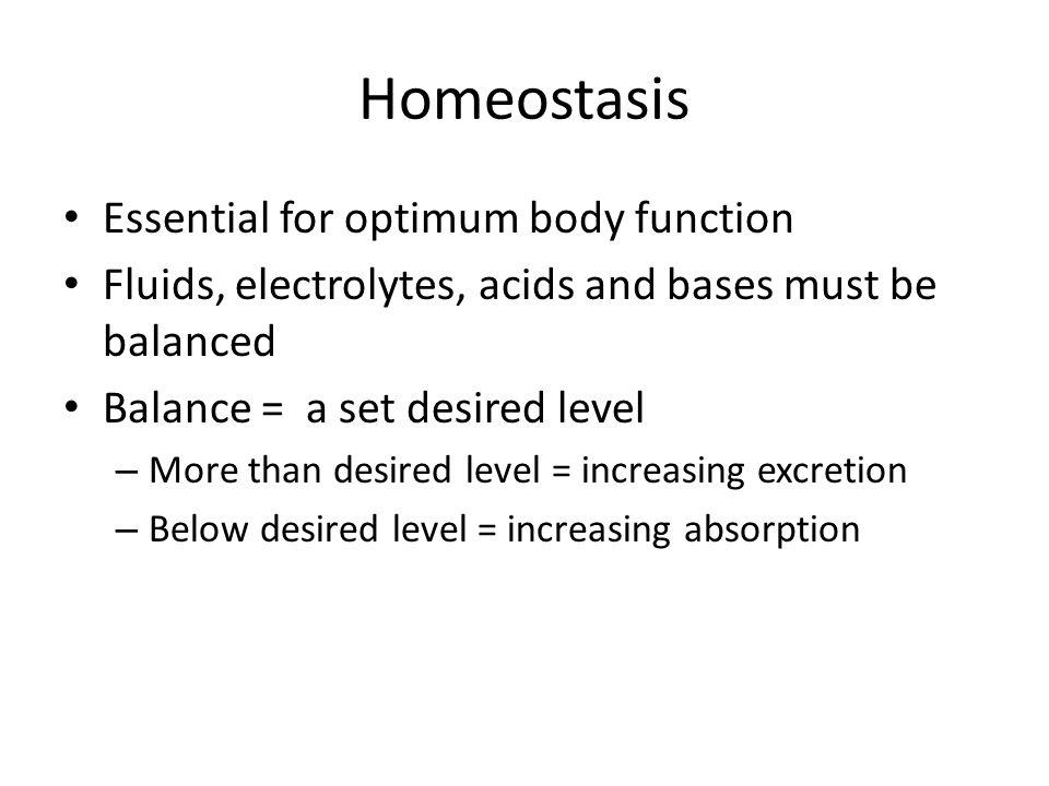 Homeostasis Essential for optimum body function
