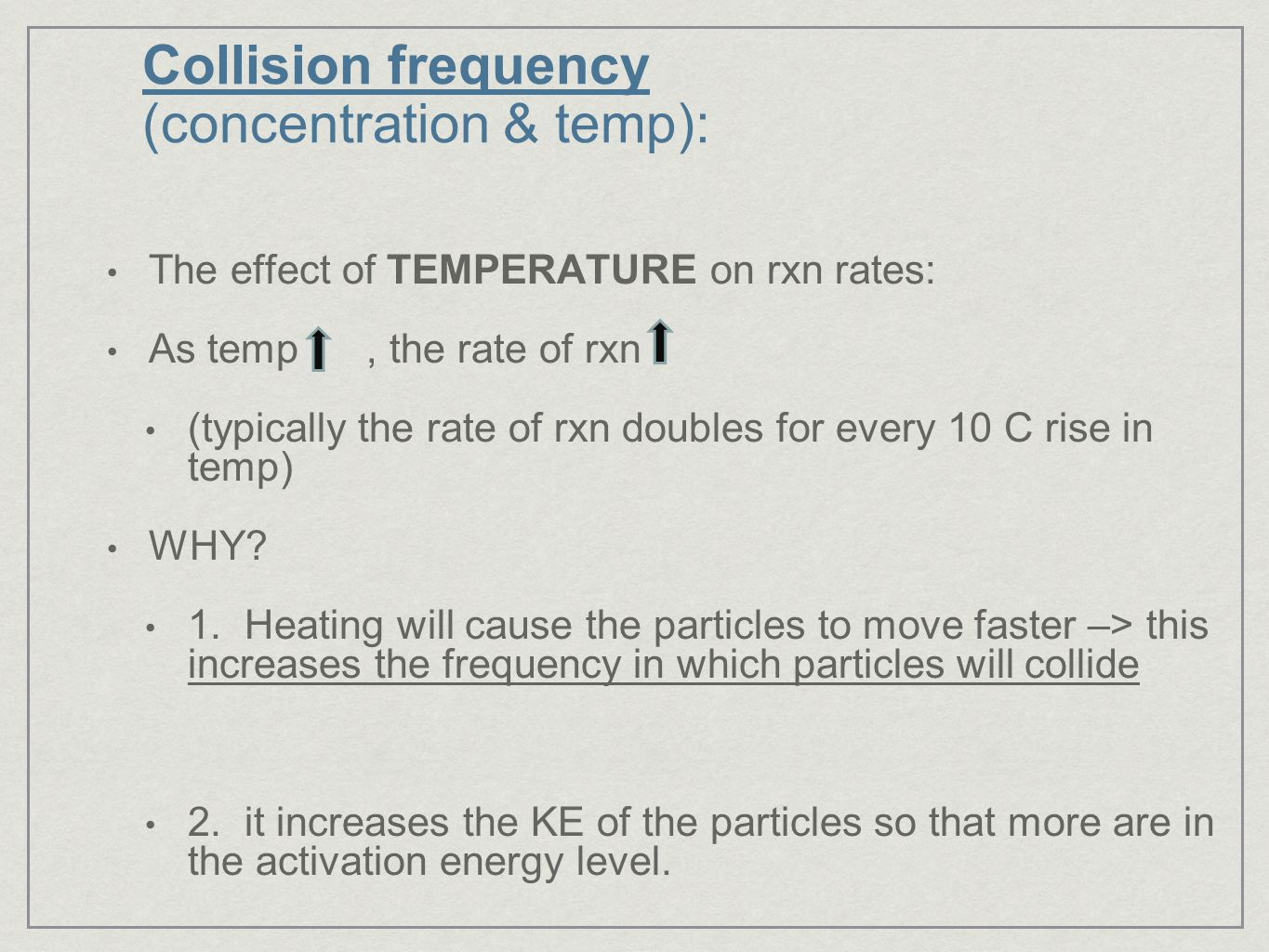 Collision frequency (concentration & temp):