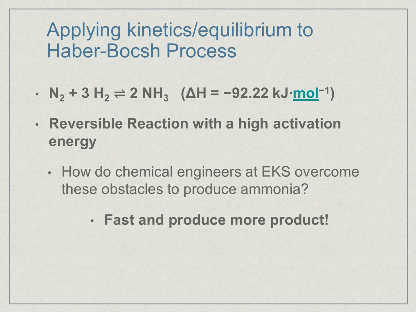 Applying kinetics/equilibrium to Haber-Bocsh Process