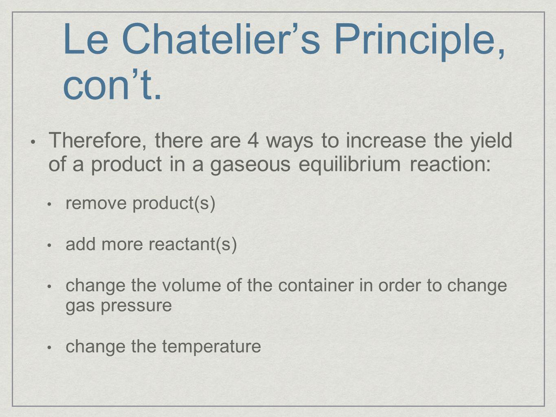 Le Chatelier's Principle, con't.
