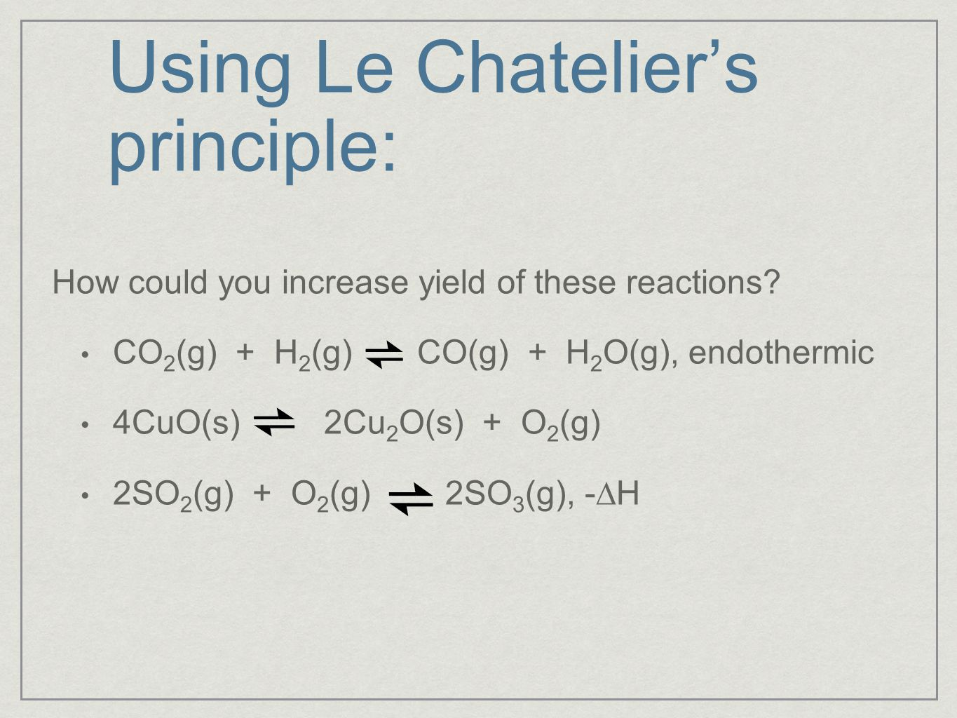 Using Le Chatelier's principle: