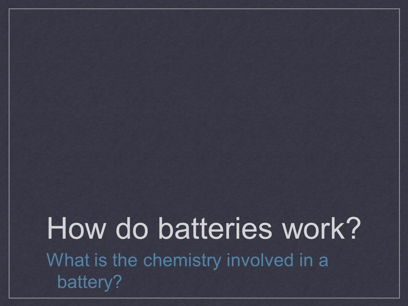 How do batteries work What is the chemistry involved in a battery