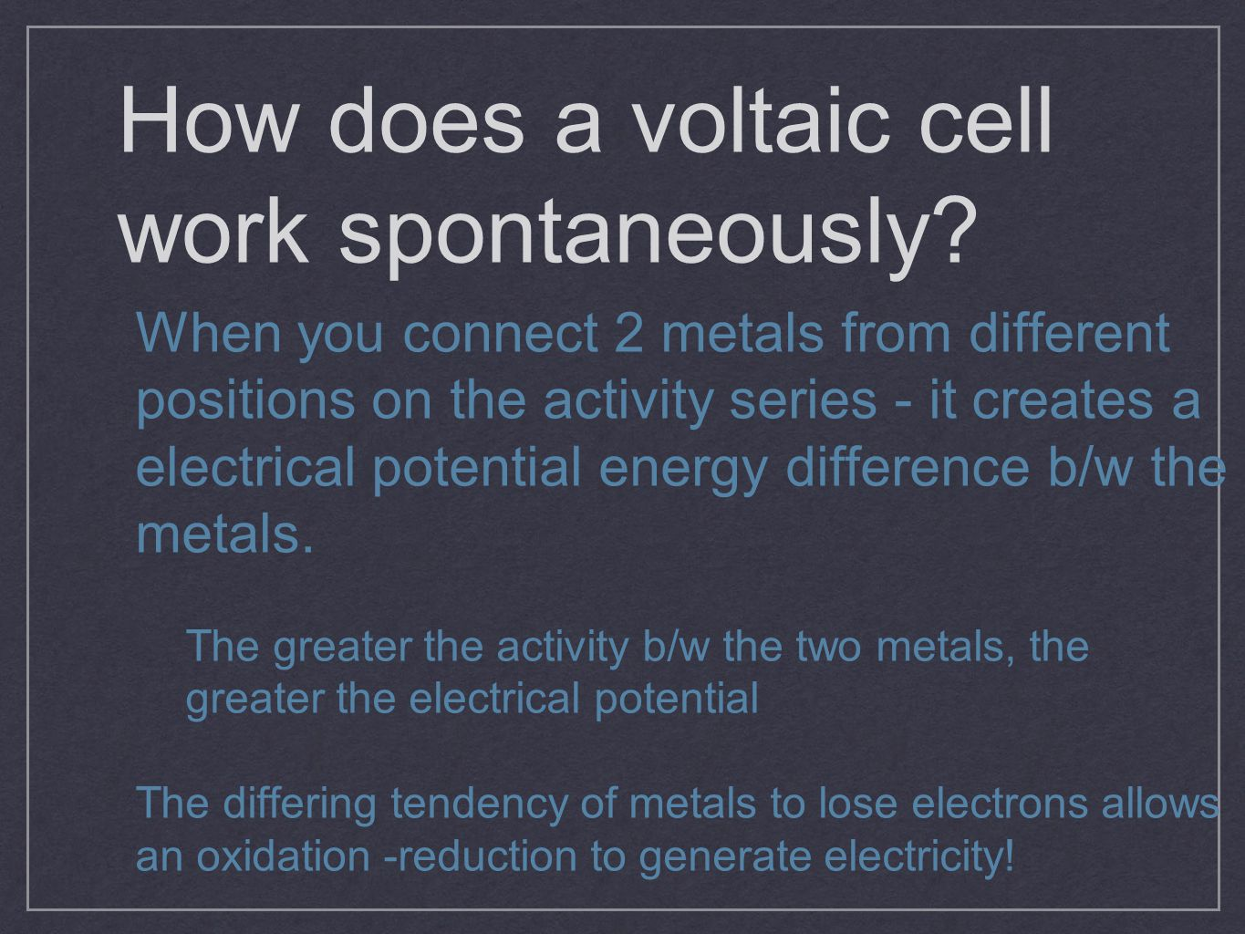 How does a voltaic cell work spontaneously