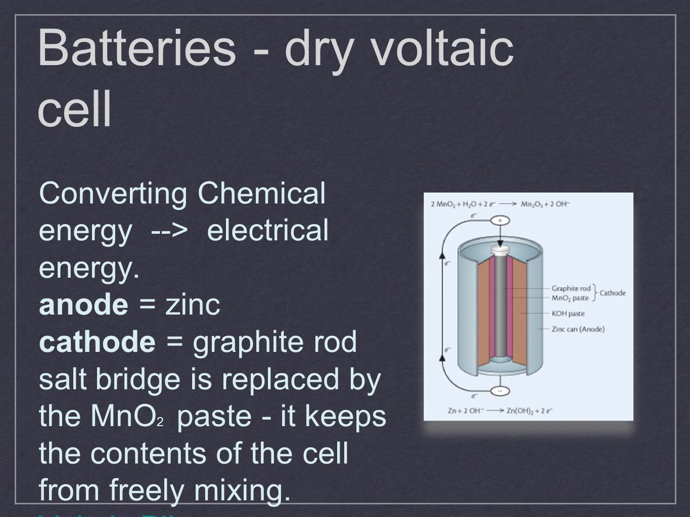 Batteries - dry voltaic cell