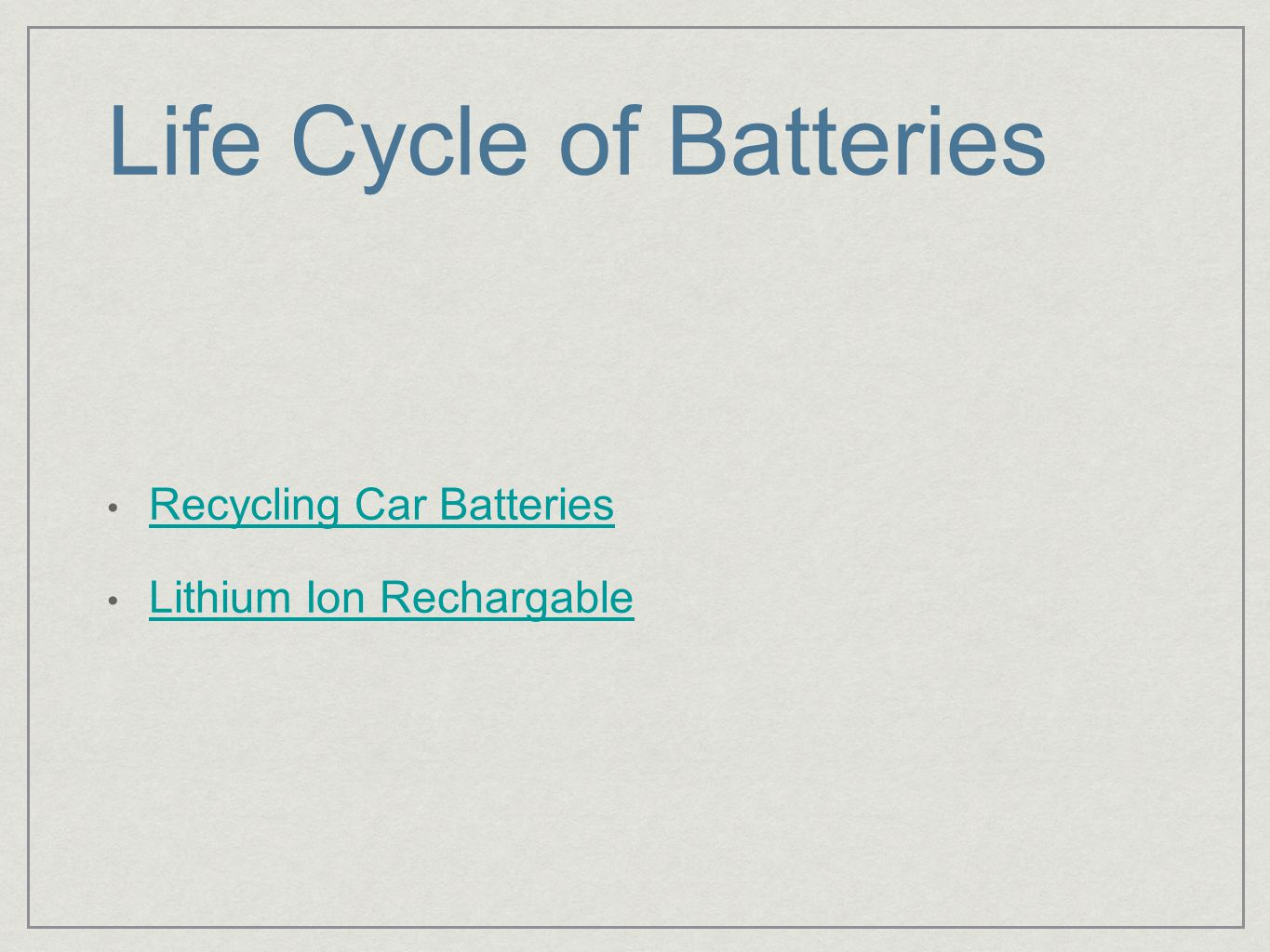 Life Cycle of Batteries