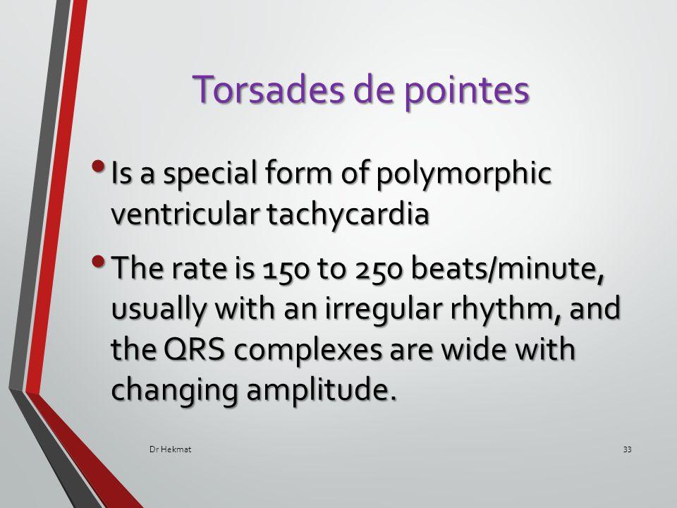 Torsades de pointes Is a special form of polymorphic ventricular tachycardia.