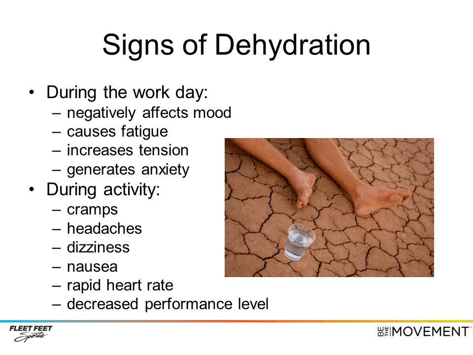 Signs of Dehydration During the work day: During activity: