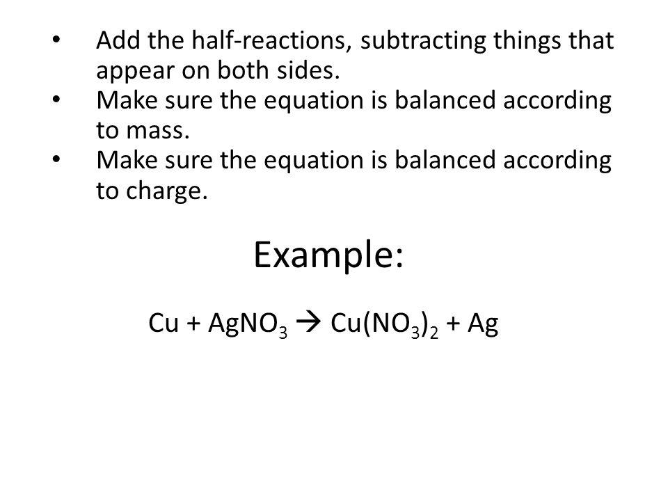 Example: Cu + AgNO3  Cu(NO3)2 + Ag