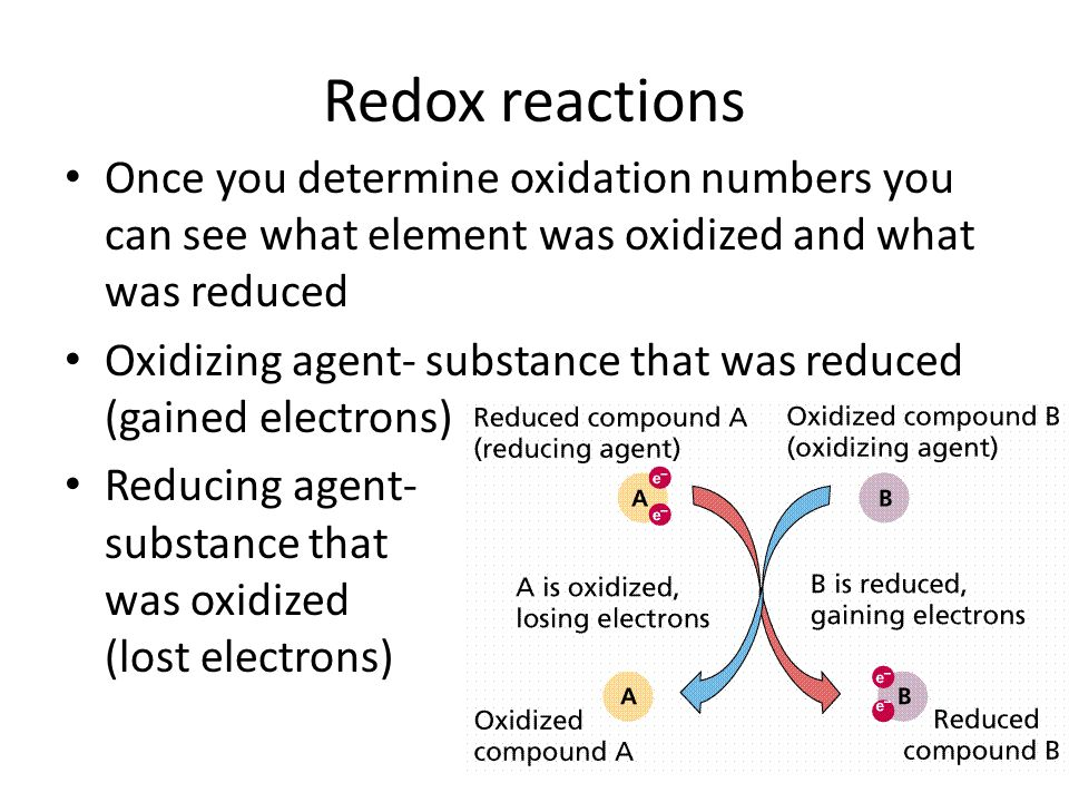 Redox reactions Once you determine oxidation numbers you can see what element was oxidized and what was reduced.