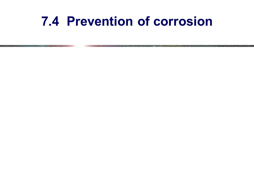 7.4 Prevention of corrosion