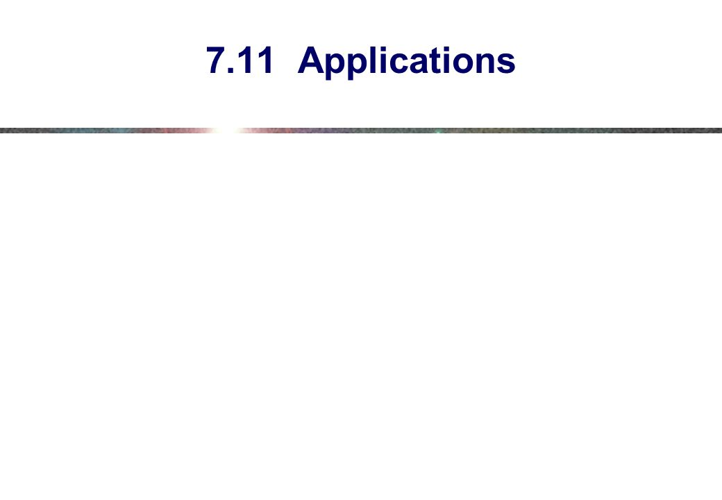 7.11 Applications