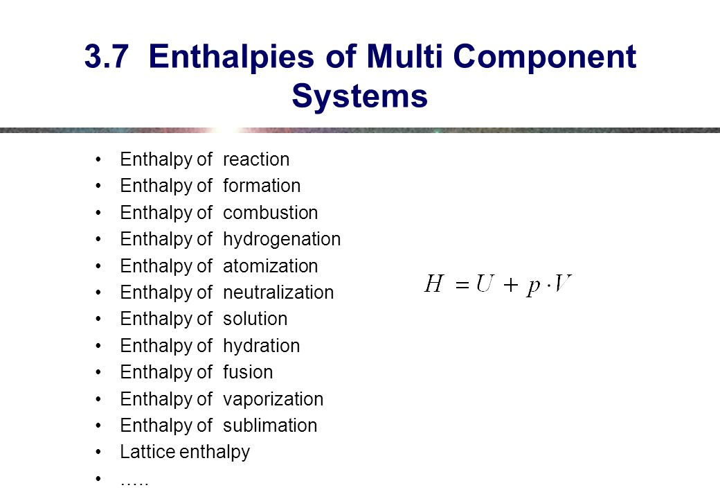 3.7 Enthalpies of Multi Component Systems
