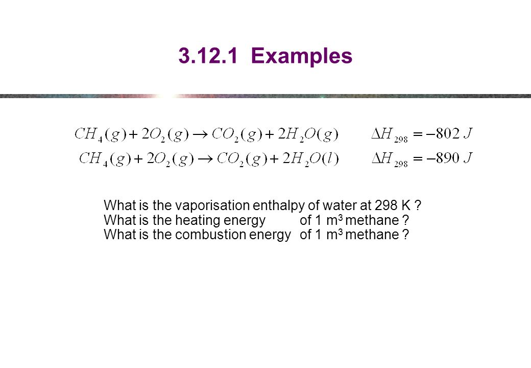 3.12.1 Examples What is the vaporisation enthalpy of water at 298 K