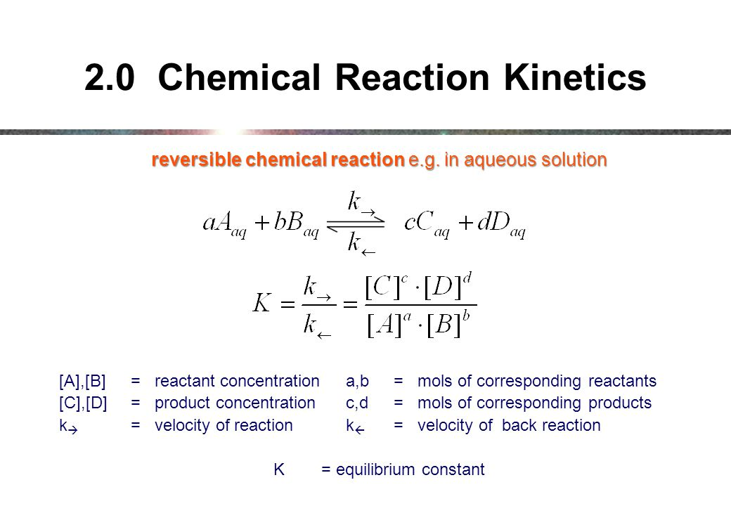 2.0 Chemical Reaction Kinetics