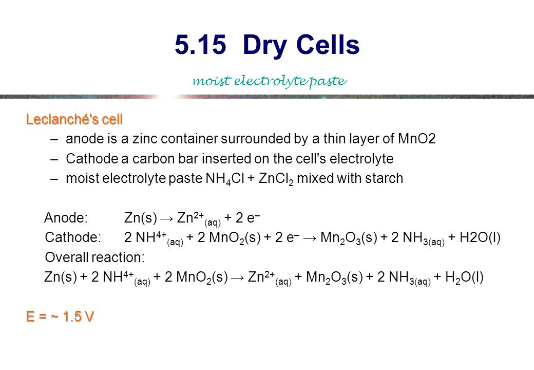 5.15 Dry Cells Leclanché s cell