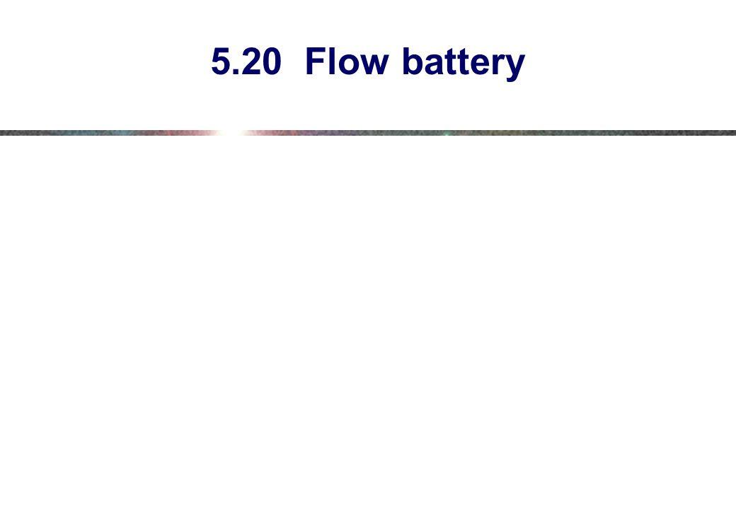 5.20 Flow battery
