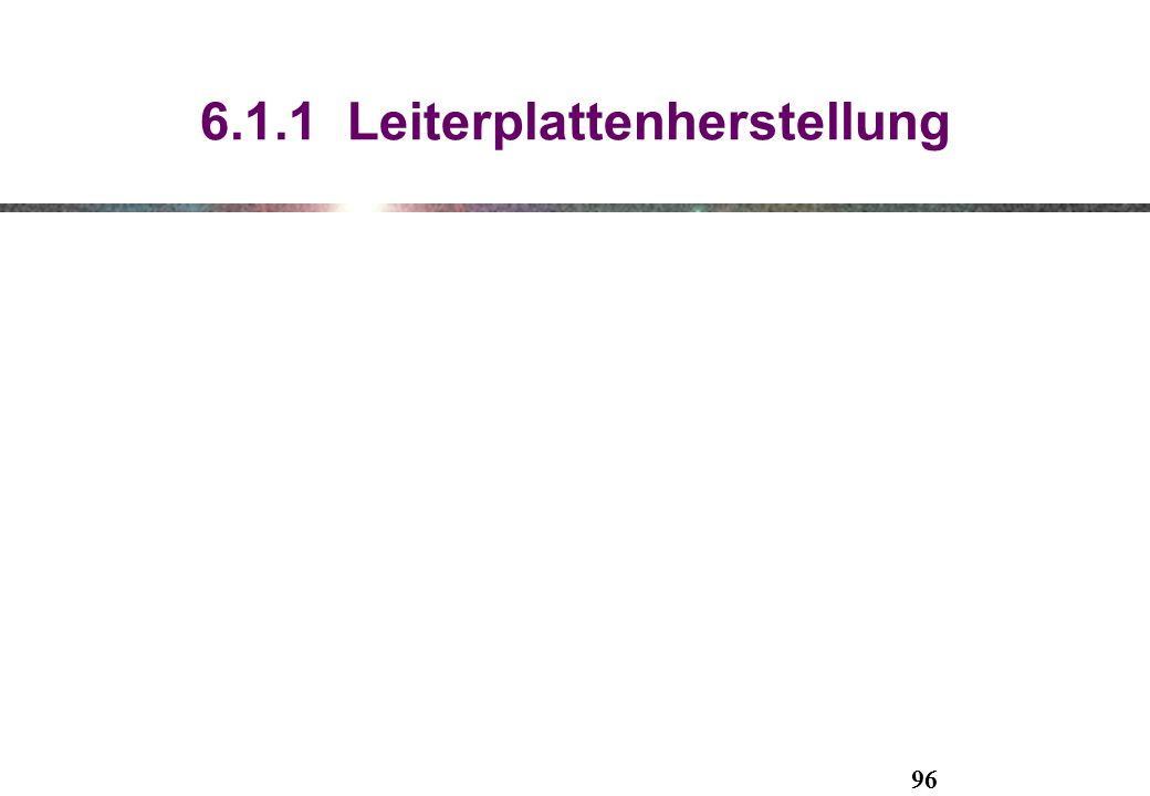6.1.1 Leiterplattenherstellung