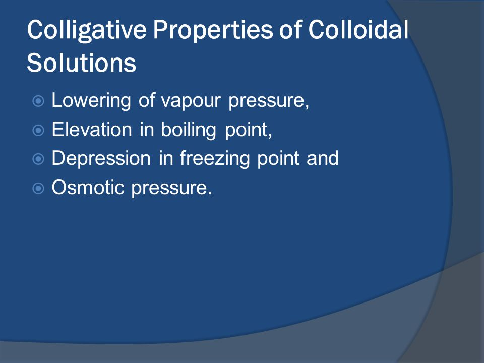 Colligative Properties of Colloidal Solutions