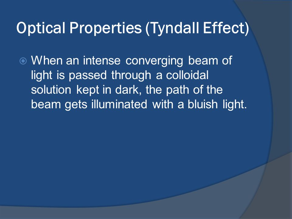Optical Properties (Tyndall Effect)