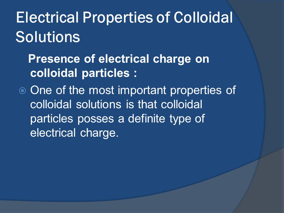 Electrical Properties of Colloidal Solutions