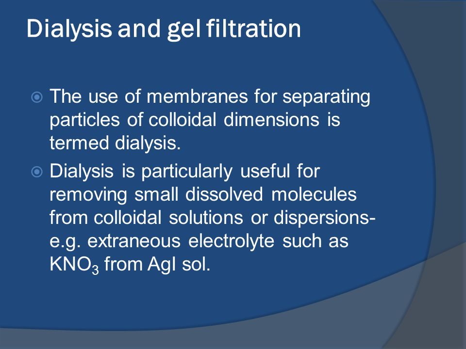 Dialysis and gel filtration