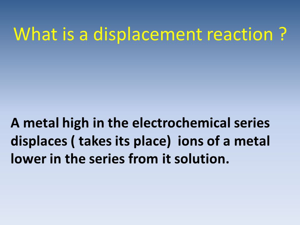 What is a displacement reaction