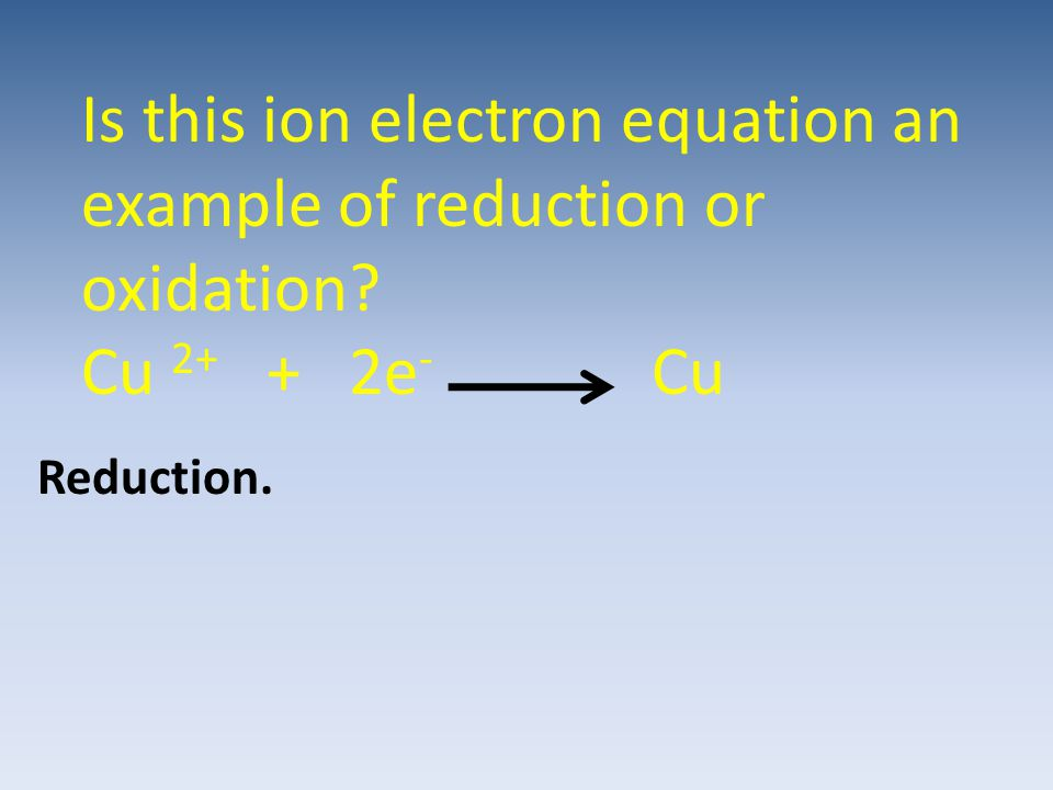 Is this ion electron equation an example of reduction or oxidation