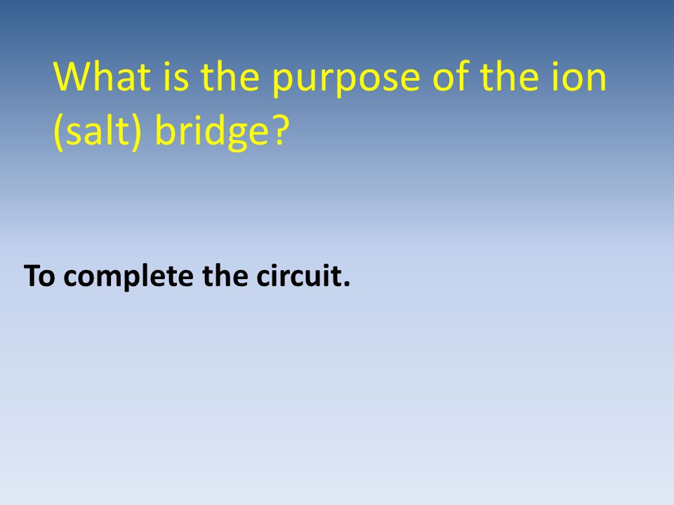 What is the purpose of the ion (salt) bridge