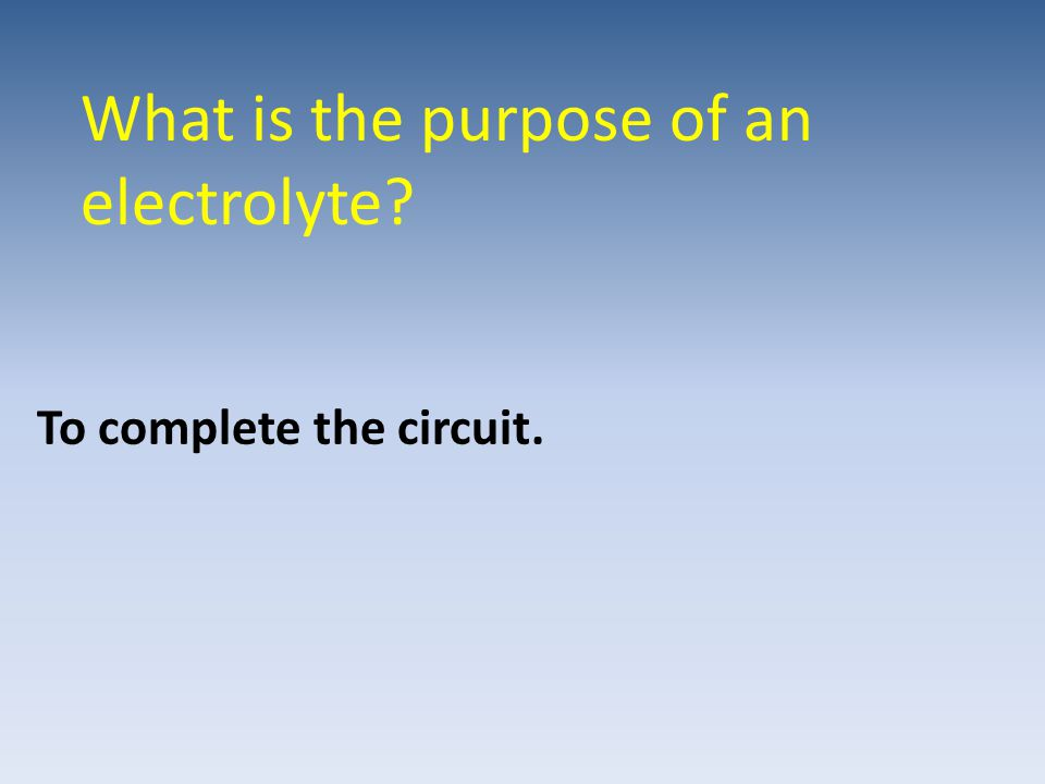 What is the purpose of an electrolyte