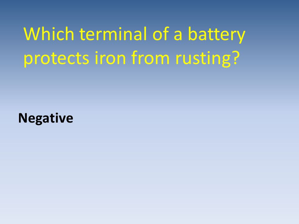 Which terminal of a battery protects iron from rusting