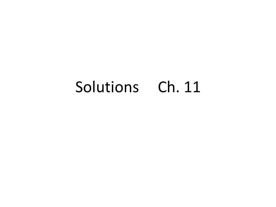Solutions Ch. 11