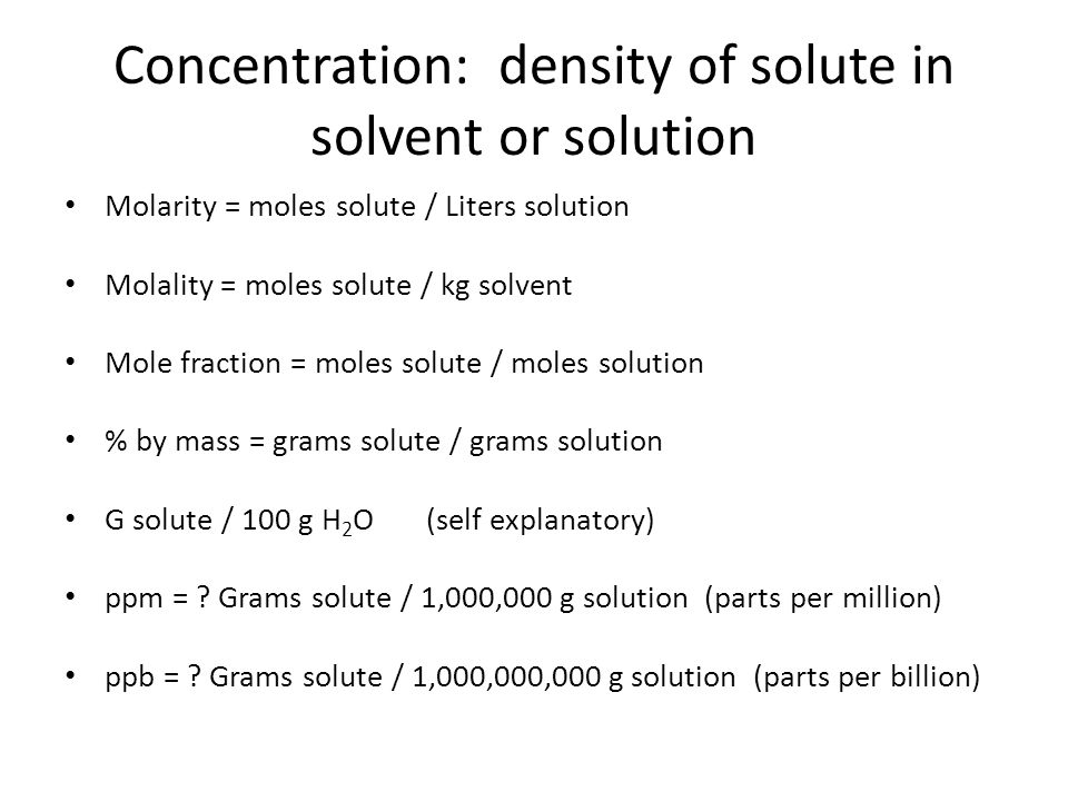 Concentration: density of solute in solvent or solution
