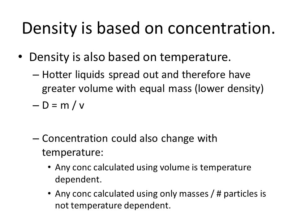 Density is based on concentration.