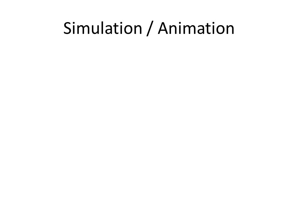 Simulation / Animation