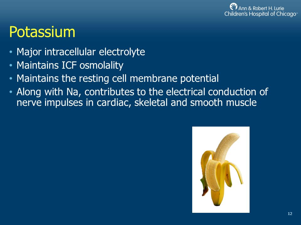 Potassium Major intracellular electrolyte Maintains ICF osmolality