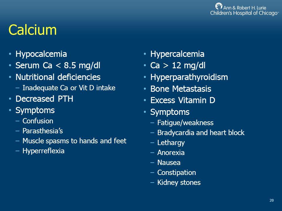 Calcium Hypocalcemia Serum Ca < 8.5 mg/dl Nutritional deficiencies