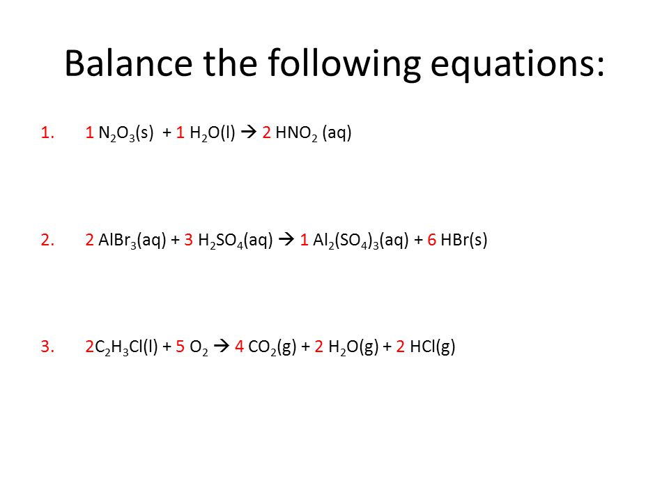 Balance the following equations: